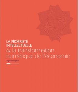 La propriété intellectuelle et la transformation numérique de l'économie