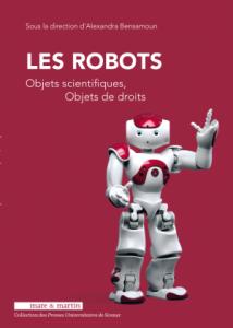 Les robots : Objets scientifiques, objets de droits