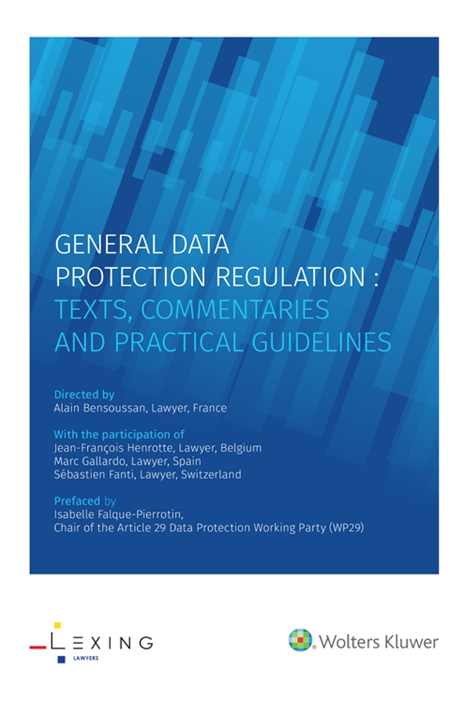 General data protection regulation : texts, commentaries & practical guidelines